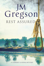 Rest Assured : A modern police procedural set in the heart of the English countryside - J.M. Gregson