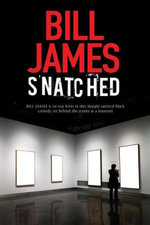 Snatched : A British black comedy - Bill James