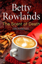 The Scent of Death - A Sukey Reyholds British police procedural - Betty Rowlands