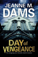 Day of Vengeance : Dorothy Martin investigates murder in the cathedral - Jeanne M. Dams