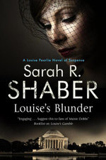 Louise's Blunder : A 1940s Spy Thriller Set in Wartime Washington - Sarah R. Shaber