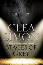 Stages of Grey : A Feline-Filled Academic Mystery - Clea Simon
