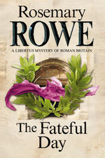 The Fateful Day : A mystery set in Roman Britain - Rosemary Rowe