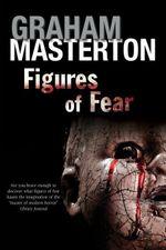 Figures of Fear : An anthology - Graham Masterton