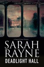 Deadlight Hall : A haunted house mystery - Sarah Rayne