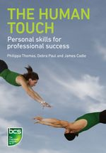 The Human Touch : Personal Skills for Professional Success - Philippa Thomas