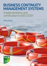 Business Continuity Management Systems : Implementation and Certification to ISO 22301 - Hilary Estall