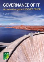 Governance of IT : An executive guide to ISO/IEC 38500 - A. L. Holt