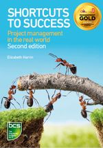 Shortcuts to Success : Project Management in the Real World - Elizabeth, Ma Harrin