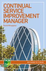 Continual Service Improvement Manager : Careers in IT service management - David Whapples