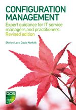 Configuration Management : Expert Guidance for It Service Managers and Practitioners - Shirley Lacy