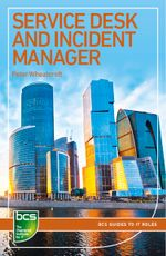 Service Desk and Incident Manager : Careers in IT service management - Peter Wheatcroft