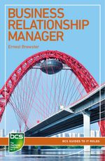 Business Relationship Manager : Careers in It Service Management - Ernest Brewster