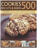 500 Cookies, Biscuits and Bakes : An Irresistible Collection of Cookies, Scones, Bars, Brownies, Slices, Muffins, Shortbread, Cup Cakes, Flapjacks, Savoury Crackers and More, Shown in 500 Fabulous Photographs - Catherine Atkinson