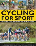 Cycling for Sport : Mountain Bikes, Free Riding and Sportive Races - Edward Pickering