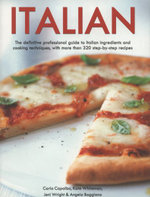 Italian : the Definitive Professional Guide to Italian Ingredients and Cooking Techniques, Including 330 Step-by-step Recipes - Kate Whiteman