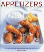 Appetizers : 150 Delicious Recipes Shown in 220 Stunning Photographs - Christine Ingram