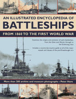 An Illustrated Encyclopedia of Battleships from 1860 to the First World War : More Than 200 Archive and Museum Photographs - Captain Peter Hore