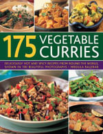 175 Vegetable Curries : Deliciously Hot and Spicy Recipes from Around the World, Shown in 190 Beautiful Photographs - Mridula Baljekar