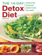 The 14-day Detox Diet : Cleanse and Boost Your System in Just Two Weeks - Maggie Pannell