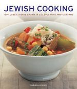 Kosher and Traditional Jewish Cooking : Authentic Recipes from a Classic Culinary Heritage: 130 Delicious Dishes Shown in 220 Stunning Photographs - Marlena Spieler