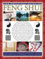 The Practical Guide to Feng Shui : Using the Ancient Powers of Placement to Create Harmony in Your Home, Garden and Office, Shown in Over 800 Diagrams and Pictures - Gill Hale