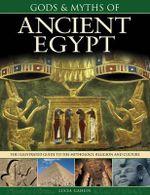 Gods & Myths of Ancient Egypt - Lucia Gahlin