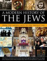 A Modern History of the Jews from the Middle Ages to the Present Day - Lawrence Joffe