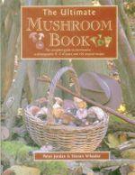 The Ultimate Mushroom Book - Peter Jordan