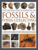 The World Encyclopedia of Fossils & Fossil-Collecting - Steve Parker
