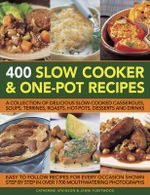 400 Slow Cooker & One-Pot Recipes - Catherine Atkinson