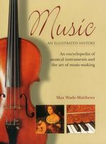An Illustrated History : Music - Max Wade-Matthews