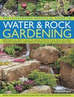 The Illustrated Practical Guide to Water & Rock Gardening - Peter Robinson