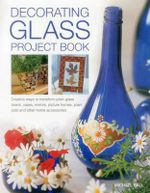 Decorating Glass Project Book - Michael Ball