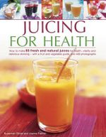 Juicing for Health - Suzannah Oliver