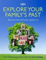 Explore Your Family's Past : Trace Your Roots and Create a Family Tree