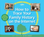 How to Trace Your Family History on the Internet : Find Your Ancestors the Easy Way - Nick Barratt