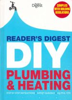DIY : Plumbing and Heating : Reader's Digest - Step by Step Instructions, Expert Guidance, Helpful Tips - Reader's Digest