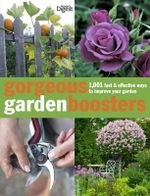 Gorgeous Garden Boosters : 1001 Fast and Effective Ways to Improve Your Garden - Reader's Digest