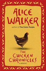The Chicken Chronicles - Alice Walker