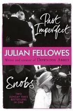 Snobs/Past Imperfect Omnibus - Julian Fellowes