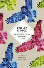 Do Androids Dream Of Electric Sheep? : 1st Edition - Philip Dick