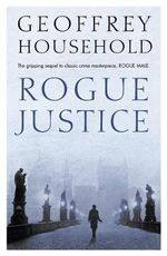 Rogue Justice - Geoffrey Household