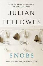 Snobs : A Novel - Julian Fellowes