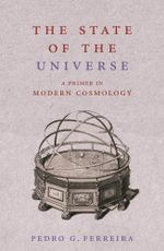 The State of the Universe : A Primer in Modern Cosmology - Pedro Ferreira