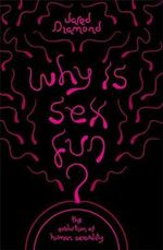 Why is Sex Fun? : The Evolution of Human Sexuality - Jared Diamond