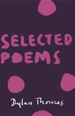 Selected Poems - Dylan Thomas