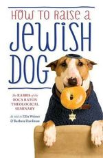 How to Raise a Jewish Dog - Rabbis of Boca Raton Theological Seminary