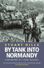 By Tank into Normandy - Stuart Hills