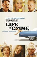 The Switch : Brought to the Big Screen as Life of Crime - Elmore Leonard